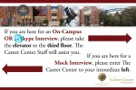 Career Center- Mock (Skype) & On Campus Interview Directional Sign